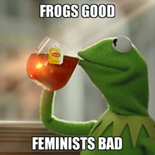 Frogs good, feminists bad